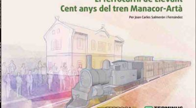 Llibre del centenari del ferrocarril Manacor-Artá